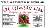 Deal No.3 (6) Jars of  Raspberry Jalapeno Jam This remains our biggest selling Jam. Spread on a bagel with cream cheese.
