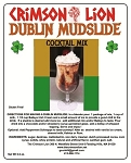 Dublin Mudslide: A legendary quintessential boozy frozen  milkshake,: sweet, creamy and rich. Add in Kahlua, Irish cream liqueur, Vodka. drizzle chocolate syrup and top with whipped topping
