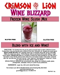 Frosted Wine Blizzard Slush Mix: This was Crimson Lion's first wine slush mix. This slush mix continues being an old reliable. This tasty drink will bring you to Wine Slush Heaven